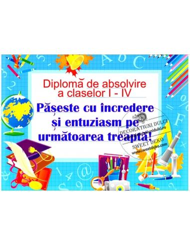 Diploma de absolvire clasa aIV a,...